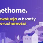 GetHome.pl – jak łamie się schematy na rynku nieruchomości?